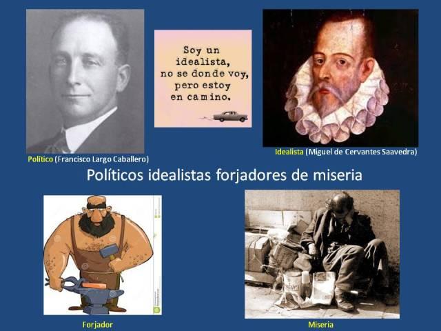 POLITICOS IDEALISTAS FORJADORES DE MISERIA