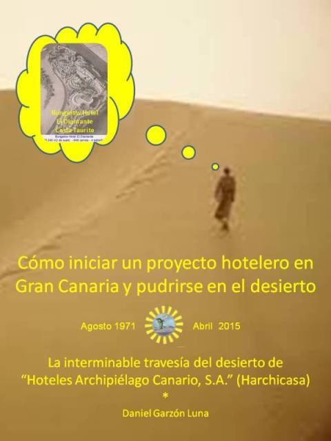 Cómo iniciar (480 x 640) un proyecto hotelero en Gan Canaria y pudrirse en el desierto (Portada utilizada en Blogger para la descarga del libro de GOOGLE-DRIVE))